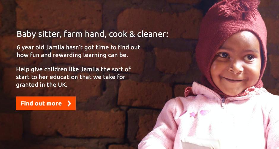 Help give children like Jamila the sort of start to her education that we take for granted in the UK.